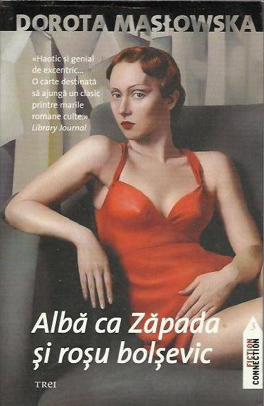 "Dorota MaslowskaX ""Alba ca Zapada și rosu bolsevic"""